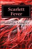 Scarlett Fever, Jordan Shisler, 1479251658