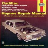 Cadillac Rear-Wheel Drive, 1970 Thru 1993, Haynes Automobile Repair Manuals Staff and John Haynes, 1563921650
