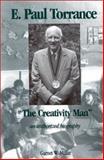 "E. Paul Torrance : ""The Creativity Man"": An Authorized Biography, Millar, Garnet W., 1567501656"
