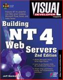 Visual Developer Creating NT 4 Web Servers : Support the Web and Corporate Intranets, Bankston, Jeff, 1576101657