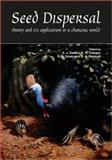 Seed Dispersal : Theory and Its Application in a Changing World, , 1845931653