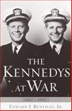 The Kennedys at War, 1937-1945, Edward J. Renehan, 038550165X