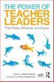 The Power of Teacher Leaders 1st Edition