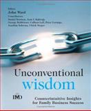 Unconventional Wisdom : Counterintuitive Insights for Family Business Success, , 0470021659