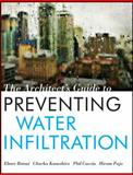 The Architect's Guide to Preventing Water Infiltration, Botsai, Elmer E. and Kaneshiro, Charles, 0470401656