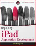 Beginning iPad Application Development, Wei-Meng Lee, 0470641657