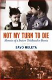 Not My Turn to Die, Savo Heleta, 0814401651