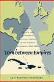 Torn Between Empires, Luis Martínez-Fernández, 0820341657