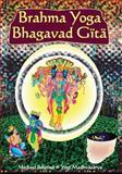 Brahma Yoga Bhagavad Gita, Michael Beloved, 0979391652
