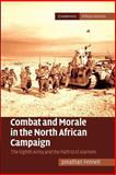 Combat and Morale in the North African Campaign : The Eighth Army and the Path to el Alamein, Fennell, Jonathan, 1107681650