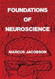 Foundations of Neuroscience, Jacobson, Marcus, 0306451654