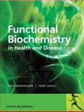 Functional Biochemistry in Health and Disease, Newsholme, Eric A. and Leech, Anthony R., 0471931659