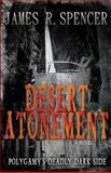Desert Atonement, James Spencer, 0615571654