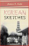 Korean Sketches, Gale, James Scarth, 1402141653