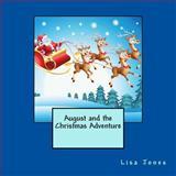 August and the Christmas Adventure, Lisa Jones, 149354165X