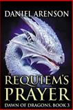 Requiem's Prayer, Daniel Arenson, 1502511657