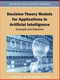 Decision Theory Models for Applications in Artificial Intelligence : Concepts and Solutions, L. Enrique Sucar, 1609601653