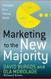 Marketing to the New Majority, David Burgos and Ola Mobolade, 0230111653