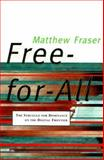 Free-for-All : The Struggle for Dominance on the Digital Frontier, Fraser, Matthew, 0773731652