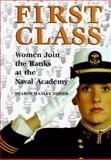 First Class : Women Join the Ranks at the Naval Academy, Disher, Sharon H., 1557501653