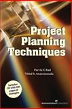 Project Planning Techniques, Rad, Parviz F. and Anantatmula, Vittal S., 1567261655