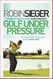 Golf`s Moment of Truth, Robin Sieger, 178131165X