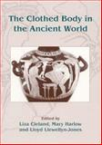 The Clothed Body in the Ancient World, Cleland, Liza, 1842171658