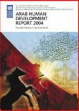 Arab Human Development Report 2004 : Towards Freedom in the Arab World, United Nations Development Programme Staff and Arab Fund for Economic and Social Development Staff, 9211261651