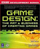 Game Design : The Art and Business of Creating Games, Bates, Bob, 0761531653