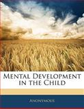 Mental Development in the Child, Anonymous, 1141141655