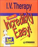 I.V. Therapy Made Incredibly Easy, Springhouse, 1582551650