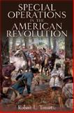Special Operations in the American Revolution, Robert T. Tonsetic, 1612001653