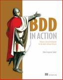 BDD in Action : Behavior-Driven Development for the Whole Software Lifecycle, Smart, John Ferguson, 161729165X