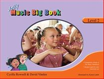 Jolly Music Big Book - Level 2, Cyrilla Rowsell and David Vinden, 1844141659