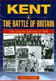 Kent and the Battle of Britain, Brooks, Robin J., 1846741653
