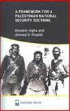 A Framework for a Palestinian National Security Doctrine, Agha, Hussein and Khalidi, Ahmed S., 1862031657