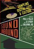 Sound Unbound : Sampling Digital Arts and Culture,, 0415941652