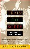 Train Go Sorry, Leah Hager Cohen, 0679761659