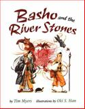 Basho and the River Stones, Tim J. Myers, 076145165X