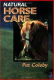 Natural Horse Care, Pat Coleby, 0911311653
