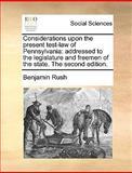 Considerations upon the Present Test-Law of Pennsylvani, Benjamin Rush, 1170151655