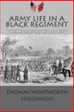 Army Life in a Black Regiment, Thomas Higginson, 1468171658