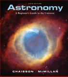 Astronomy : A Beginner's Guide to the Universe, Chaisson, Eric and McMillan, Steve, 013187165X