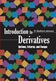 Introduction to Derivatives : Options, Futures, and Swaps, Johnson, R. Stafford, 019530165X