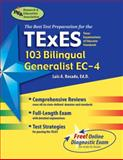 TExES 103 Bilingual Generalist EC-4 : Texas Examinations of Educator Standards, Rosado, Luis A., 0738601659