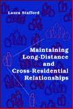 Maintaining Long-Distance and Cross-Residential Relationships, Stafford, Laura, 0805851658
