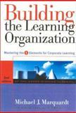 Building the Learning Organization, Michael J. Marquardt, 0891061657