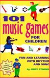 101 Music Games for Children, Hunter House Staff and Jerry Storms, 0897931653