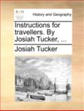 Instructions for Travellers by Josiah Tucker, Josiah Tucker, 1140751654