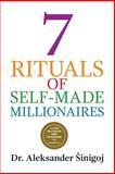 7 Rituals of Self Made Millionaires, Aleksander Sinigoj, 1490531653
